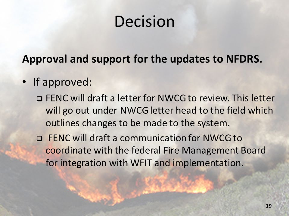 Decision Approval and support for the updates to NFDRS. If approved: