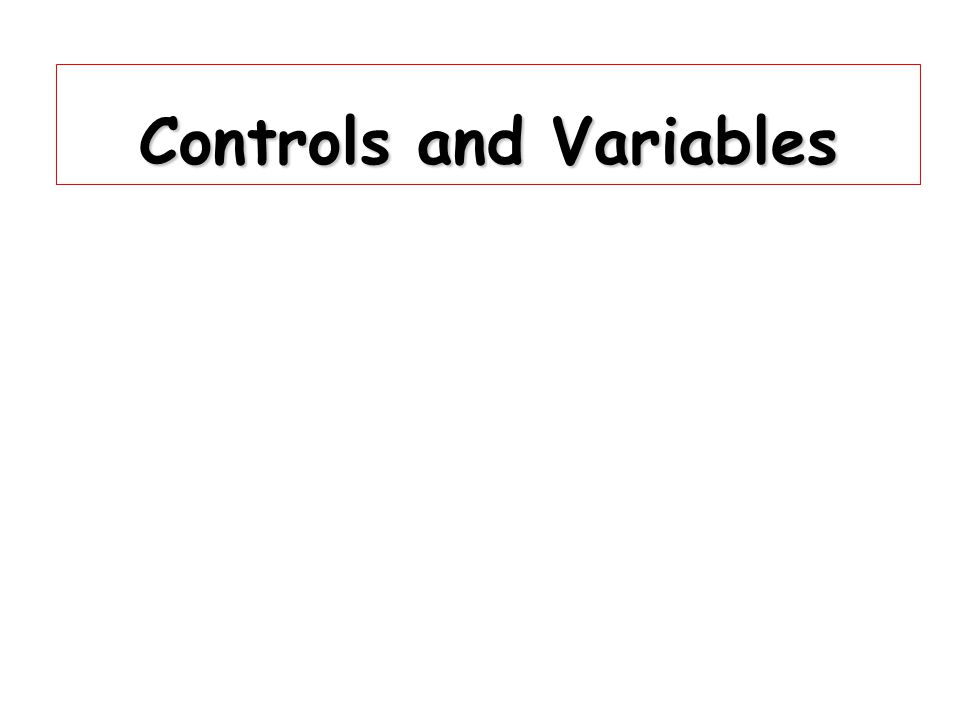 Controls and Variables