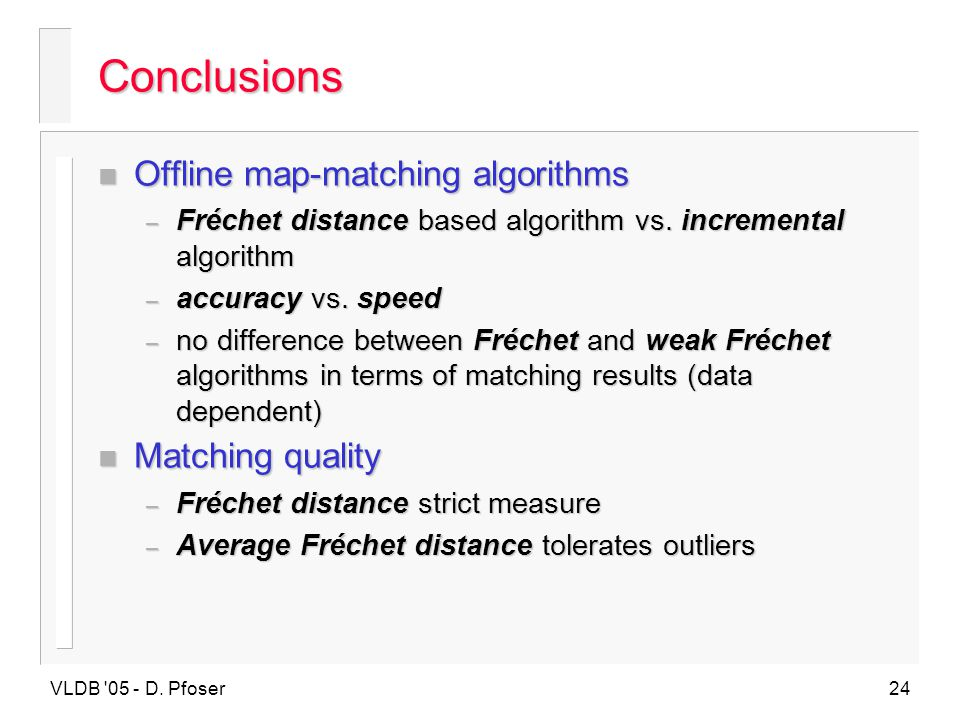 Conclusions Offline map-matching algorithms Matching quality