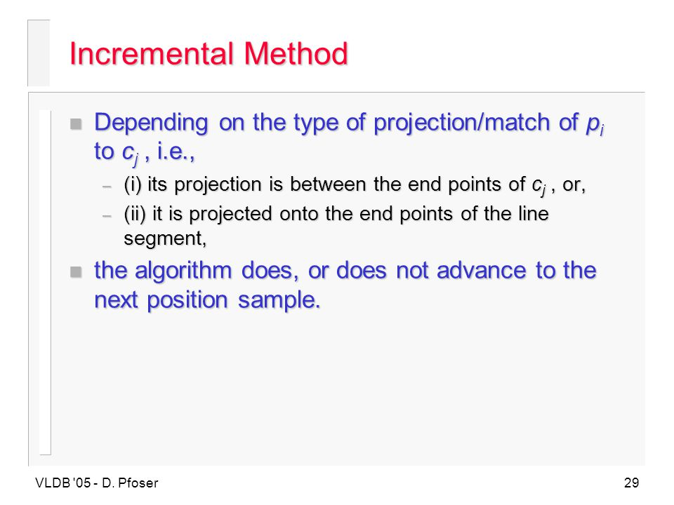 Incremental Method Depending on the type of projection/match of pi to cj , i.e., (i) its projection is between the end points of cj , or,