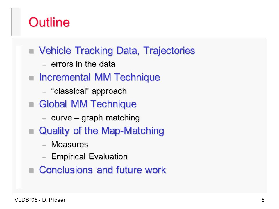 Outline Vehicle Tracking Data, Trajectories Incremental MM Technique