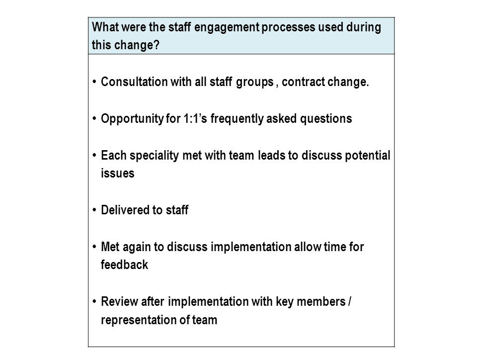 What were the staff engagement processes used during this change