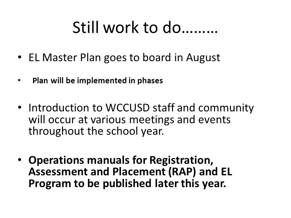 Still work to do……… EL Master Plan goes to board in August