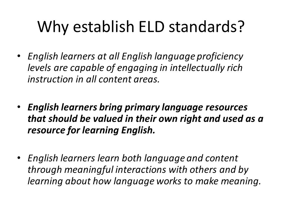 Why establish ELD standards