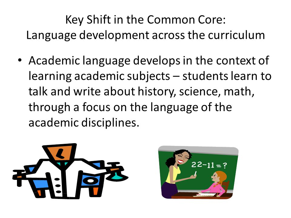 Key Shift in the Common Core: Language development across the curriculum