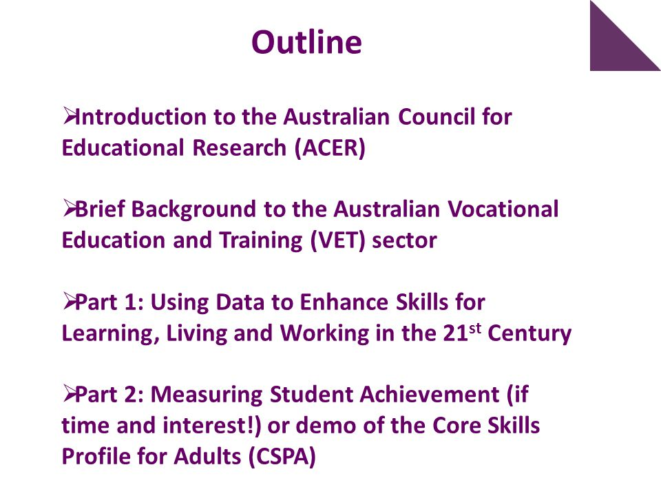 Outline Introduction to the Australian Council for Educational Research (ACER)