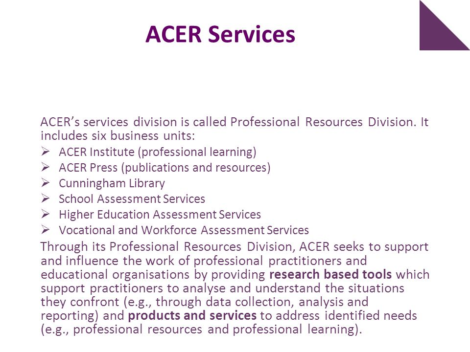 ACER Services ACER's services division is called Professional Resources Division. It includes six business units: