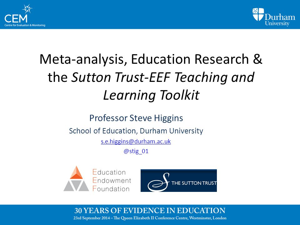 Meta-analysis, Education Research & the Sutton Trust-EEF Teaching and Learning Toolkit