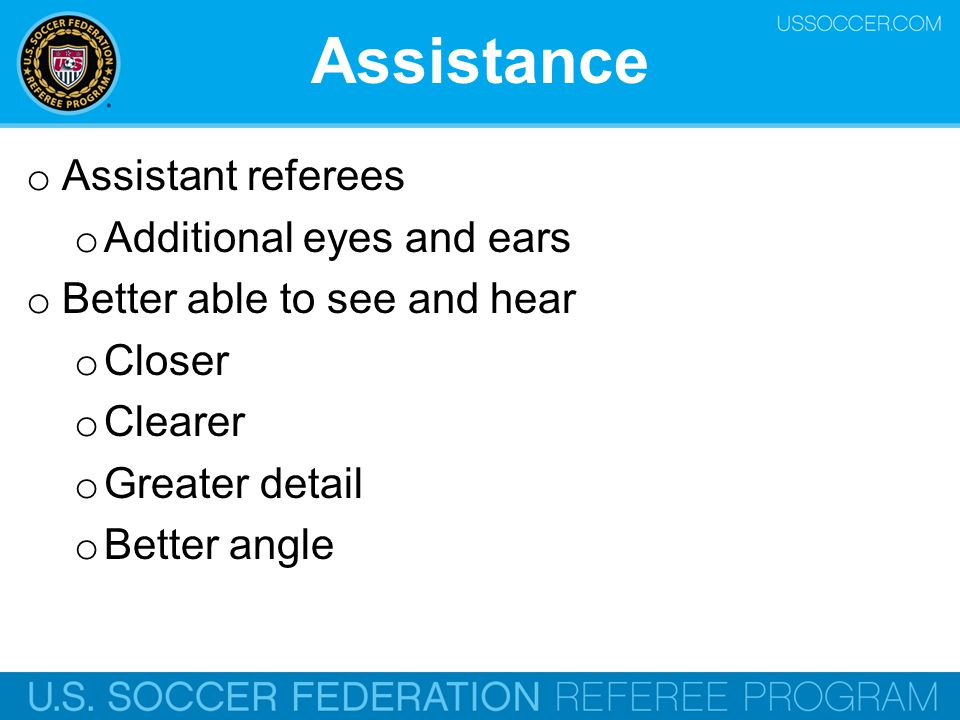 Assistance Assistant referees Additional eyes and ears