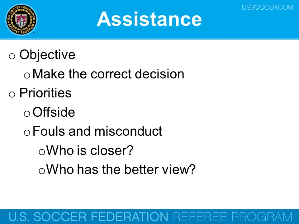 Assistance Objective Make the correct decision Priorities Offside
