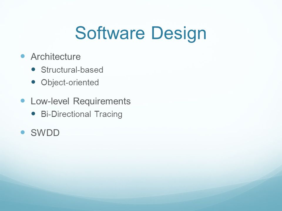 Software Design Architecture Low-level Requirements SWDD