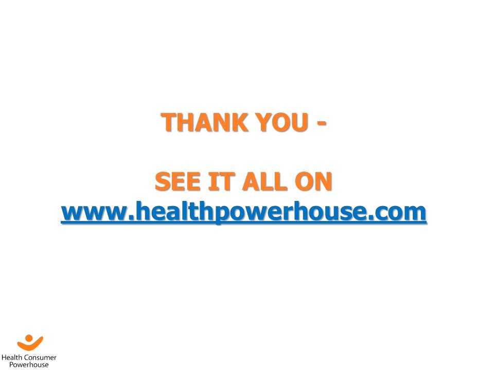 THANK YOU - SEE IT ALL ON www.healthpowerhouse.com