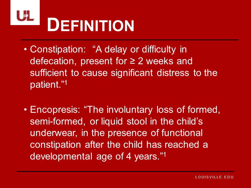 Definition Constipation: A delay or difficulty in defecation, present for ≥ 2 weeks and sufficient to cause significant distress to the patient. 1.