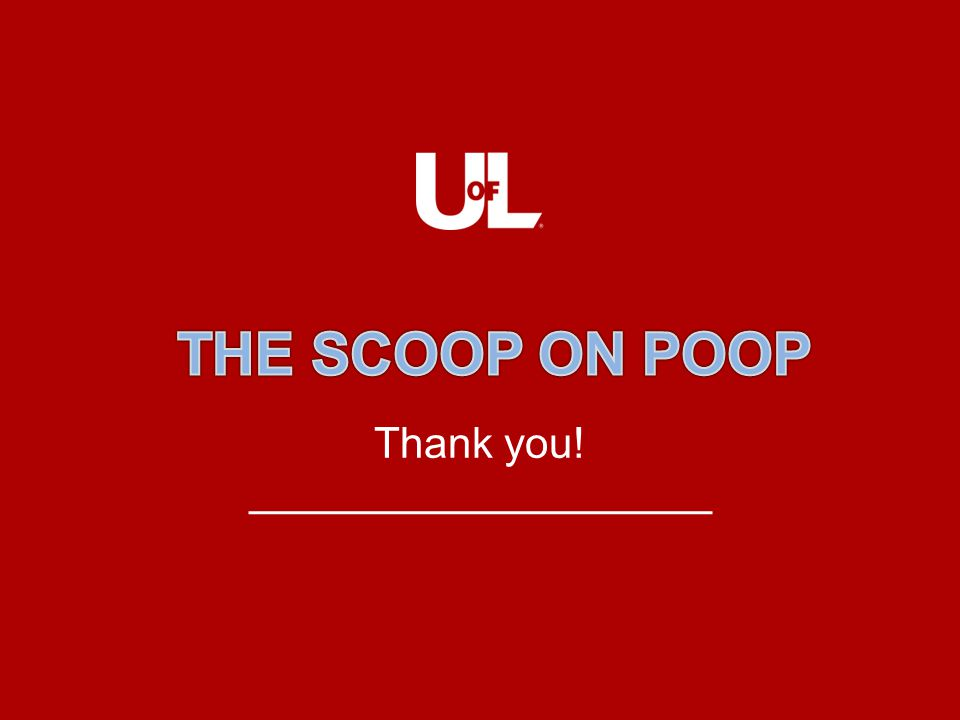 THE SCOOP ON POOP Thank you!