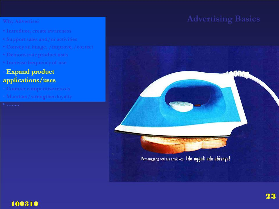 Advertising Basics Why Advertise Introduce, create awareness