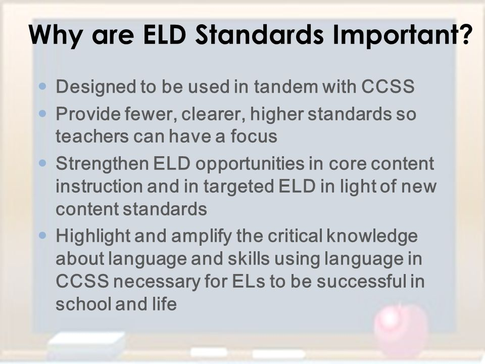 Why are ELD Standards Important