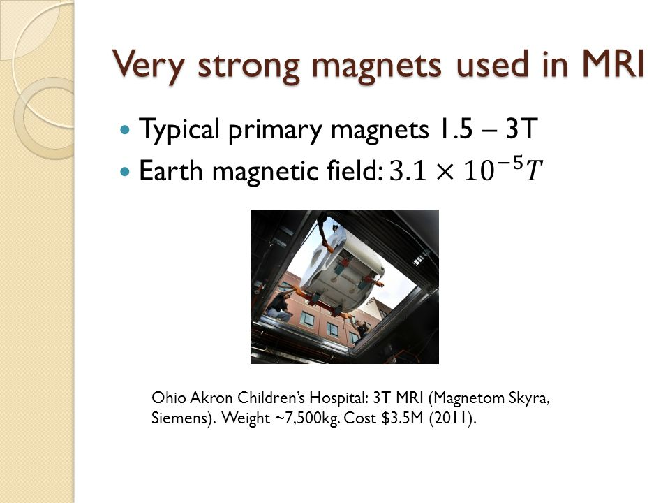 Very strong magnets used in MRI
