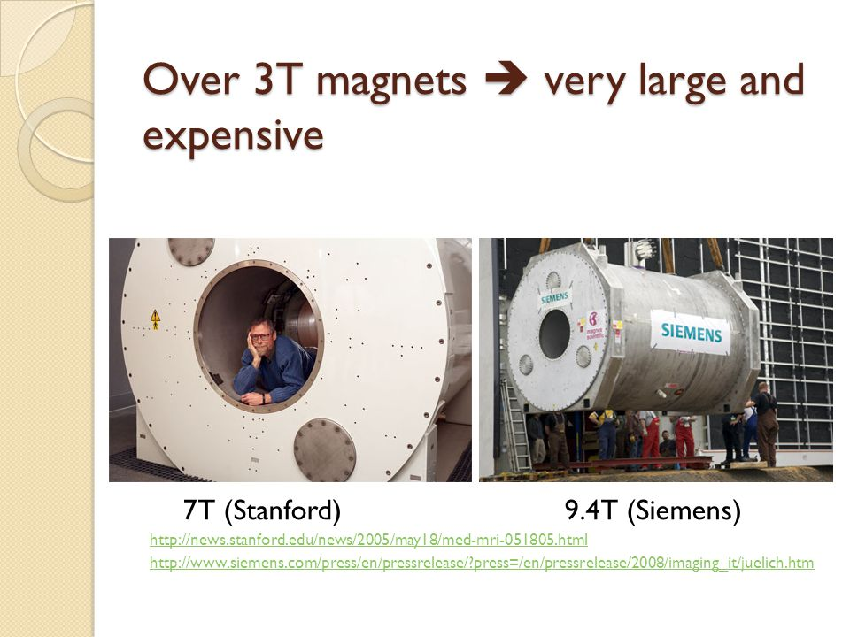 Over 3T magnets  very large and expensive