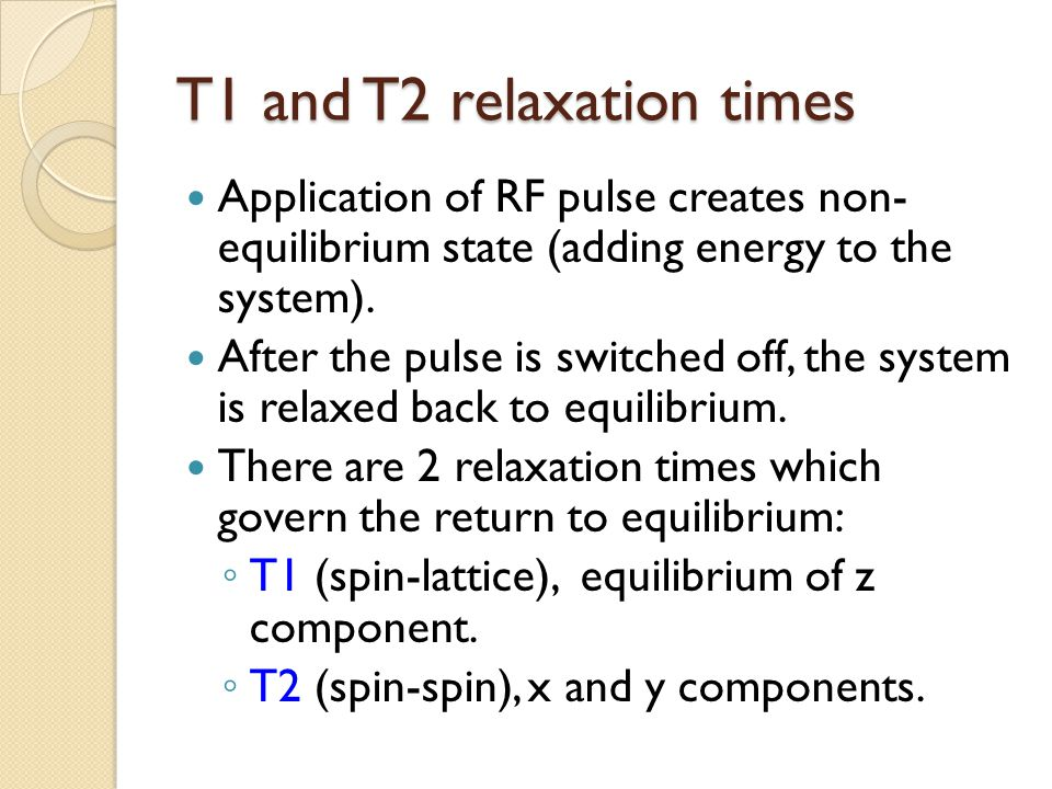 T1 and T2 relaxation times