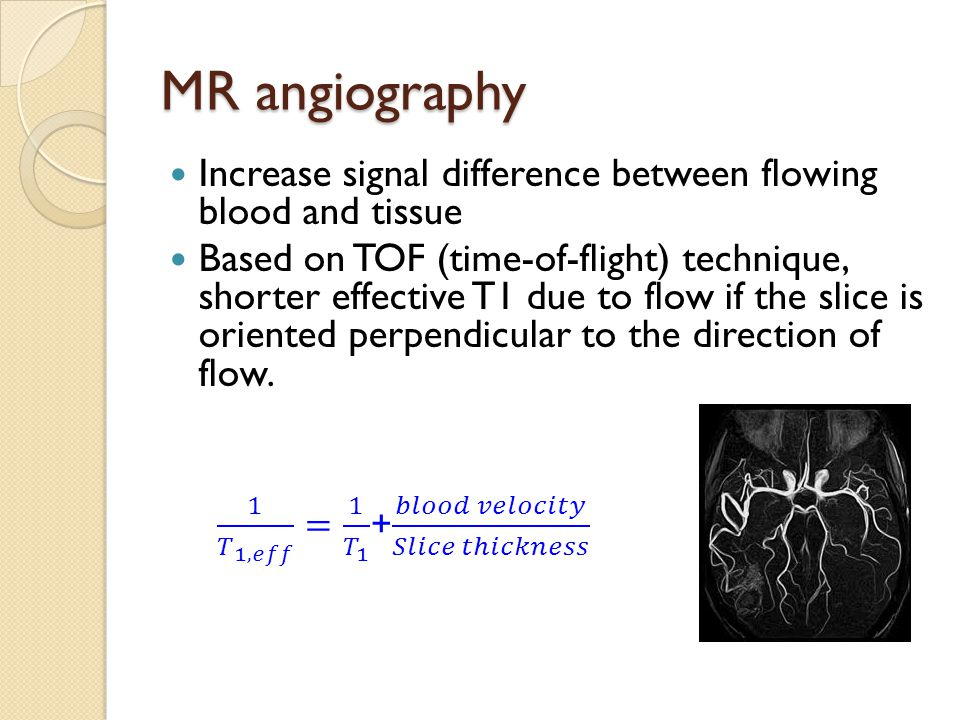 MR angiography Increase signal difference between flowing blood and tissue.
