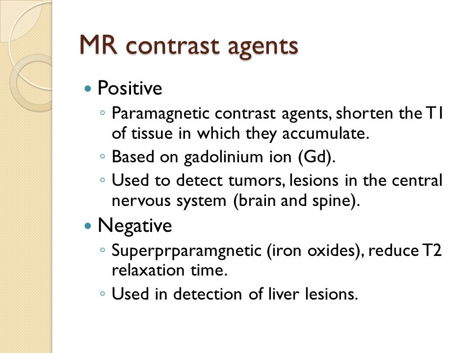 MR contrast agents Positive Negative