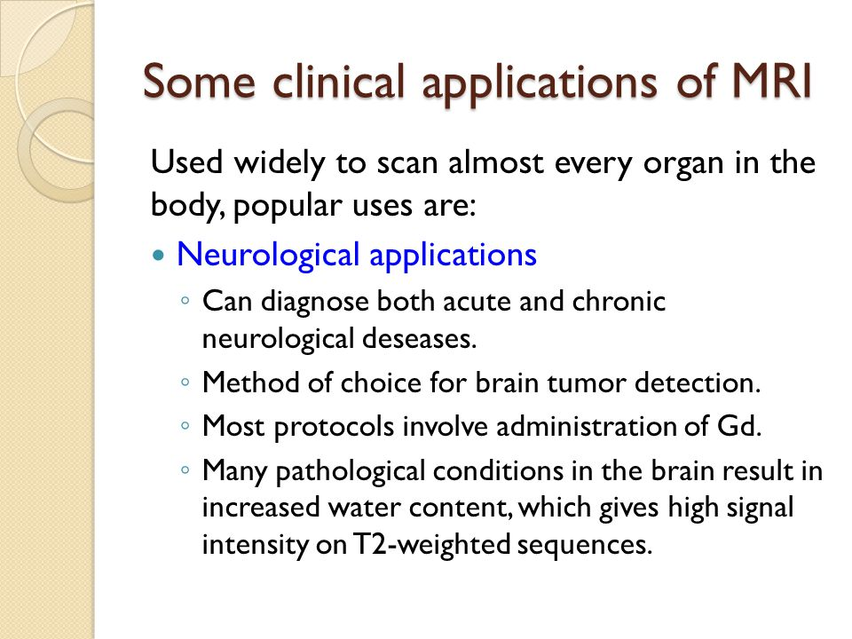 Some clinical applications of MRI