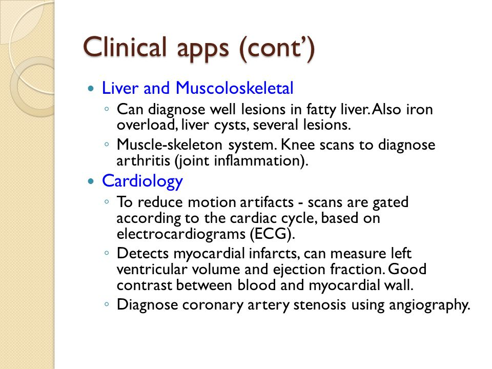 Clinical apps (cont') Liver and Muscoloskeletal Cardiology