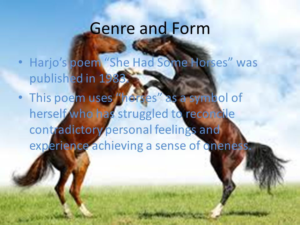 Genre and Form Harjo's poem She Had Some Horses was published in 1983.