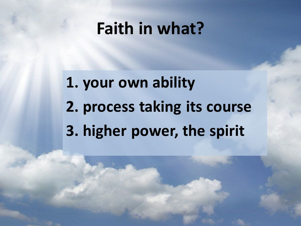 Faith in what your own ability process taking its course