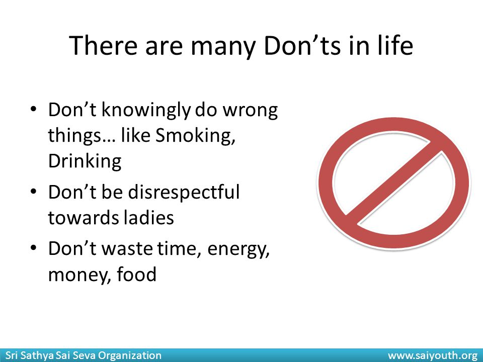 There are many Don'ts in life
