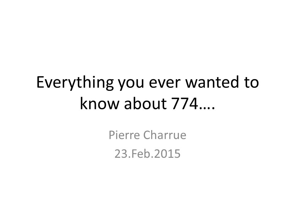 Everything you ever wanted to know about 774….