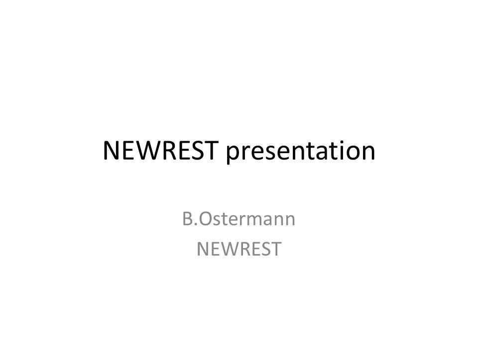 NEWREST presentation B.Ostermann NEWREST