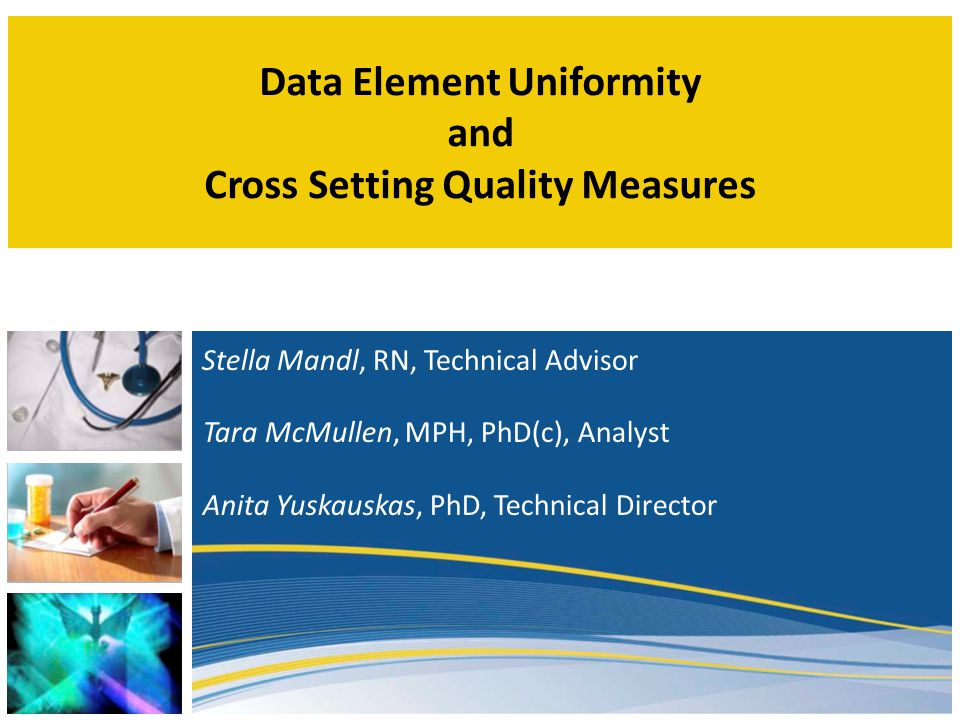 Data Element Uniformity and Cross Setting Quality Measures
