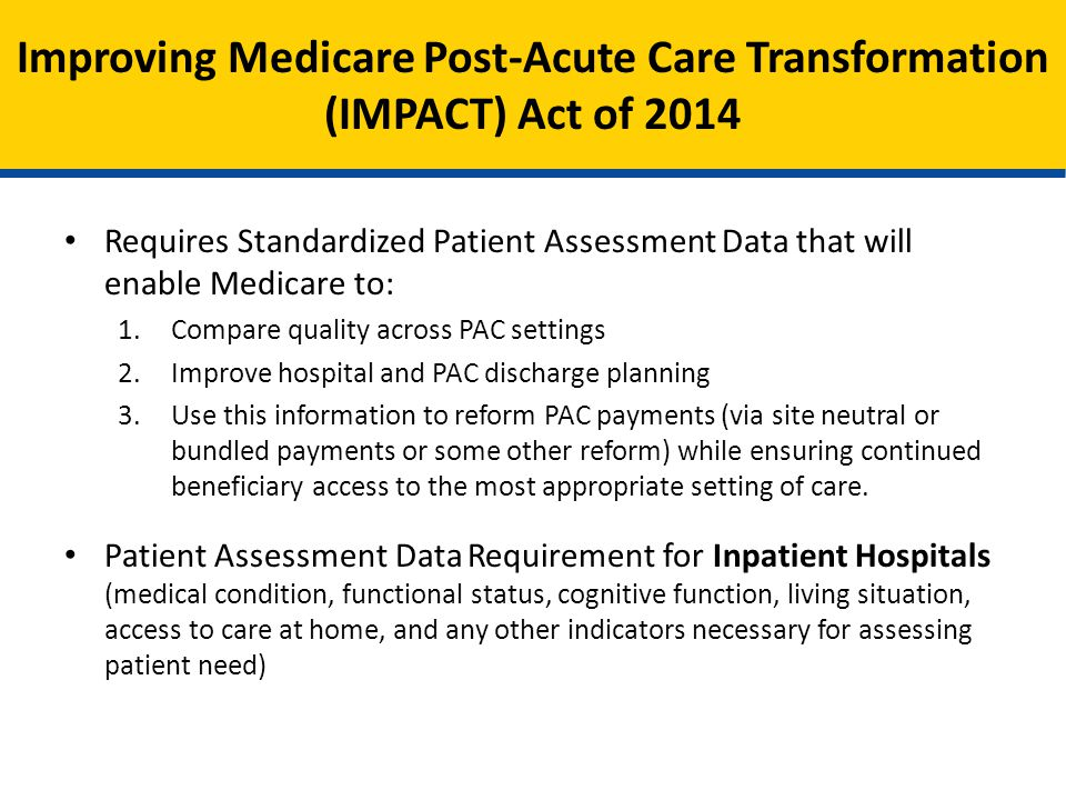 Improving Medicare Post-Acute Care Transformation (IMPACT) Act of 2014