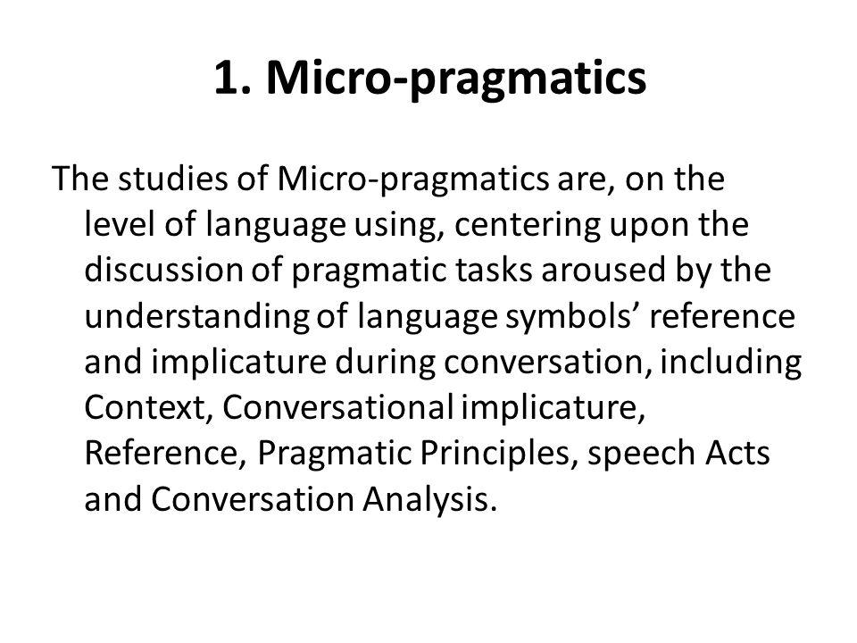 1. Micro-pragmatics