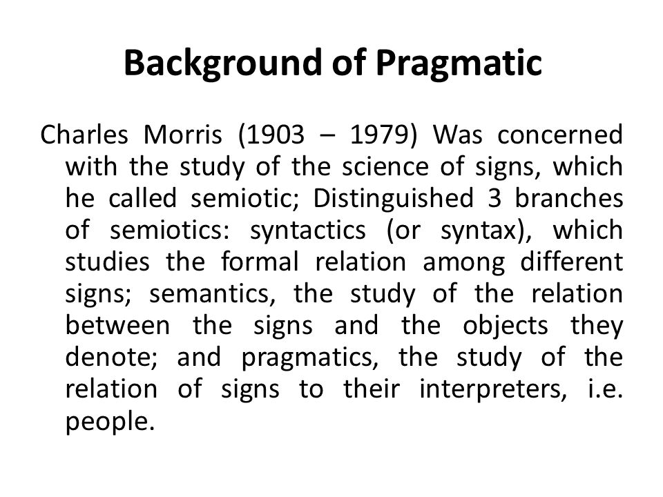 Background of Pragmatic