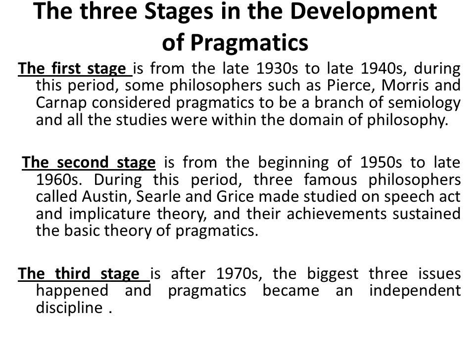 The three Stages in the Development of Pragmatics