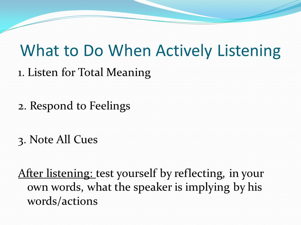 What to Do When Actively Listening