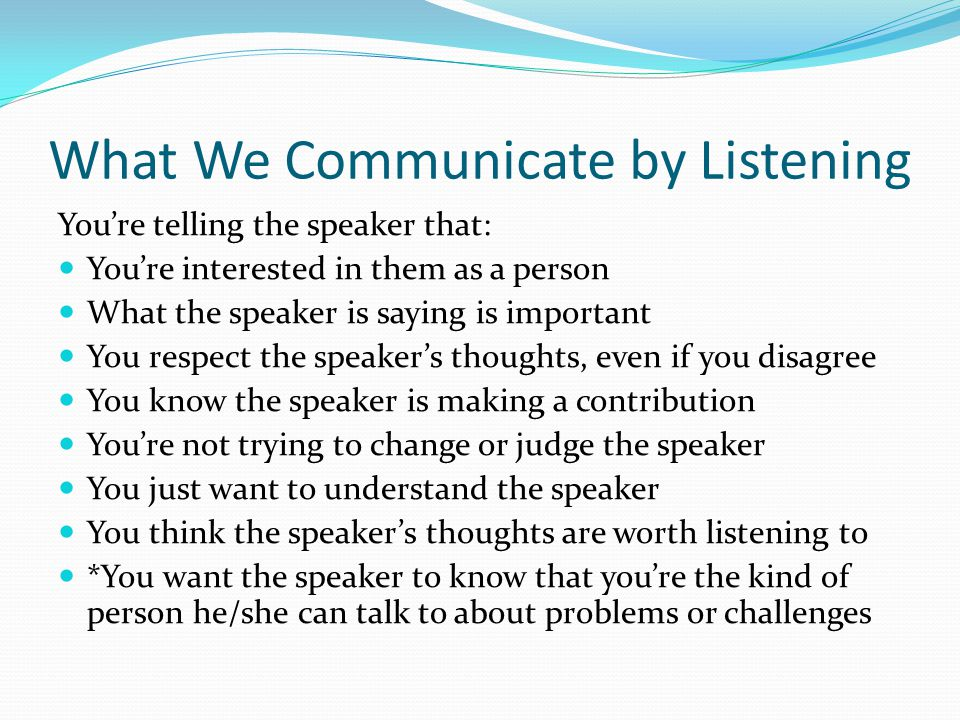 What We Communicate by Listening