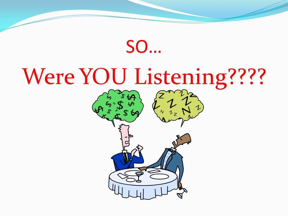 SO… Were YOU Listening