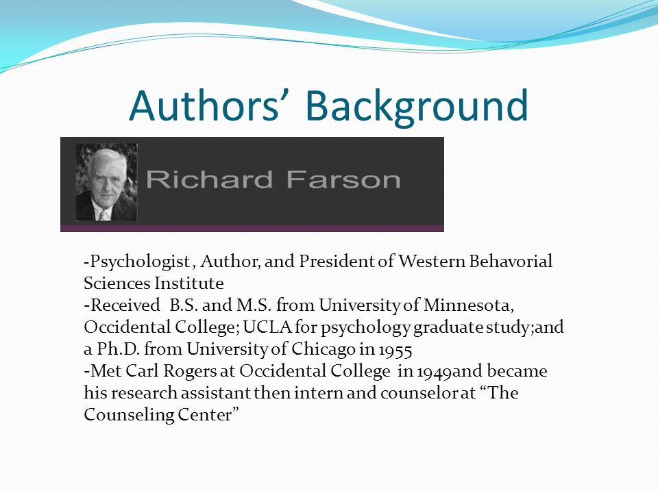 Authors' Background -Psychologist , Author, and President of Western Behavorial Sciences Institute.
