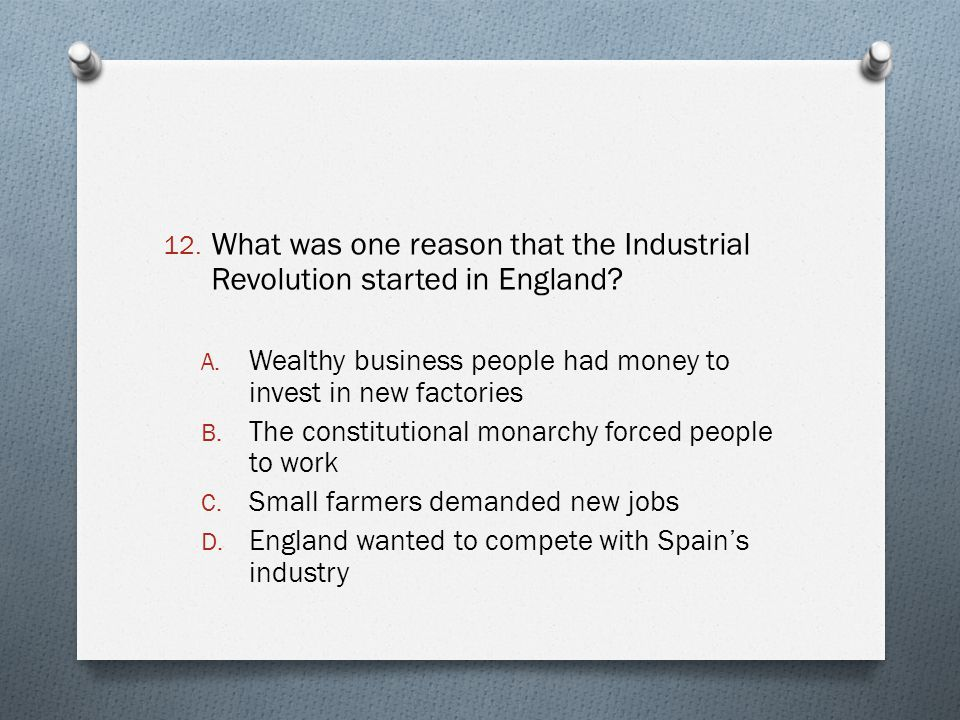 What was one reason that the Industrial Revolution started in England