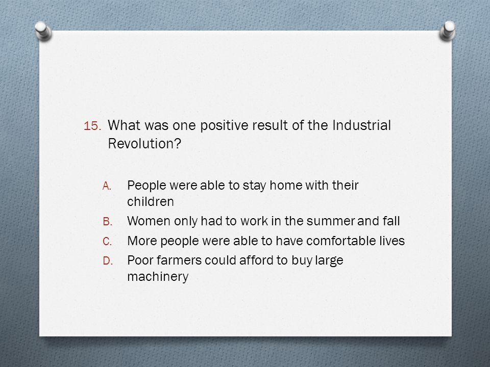 What was one positive result of the Industrial Revolution