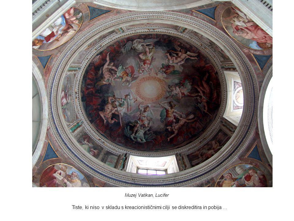 Muzej Vatikan, Lucifer Tiste, ki niso v skladu s kreacionističnimi cilji se diskreditira in pobija …