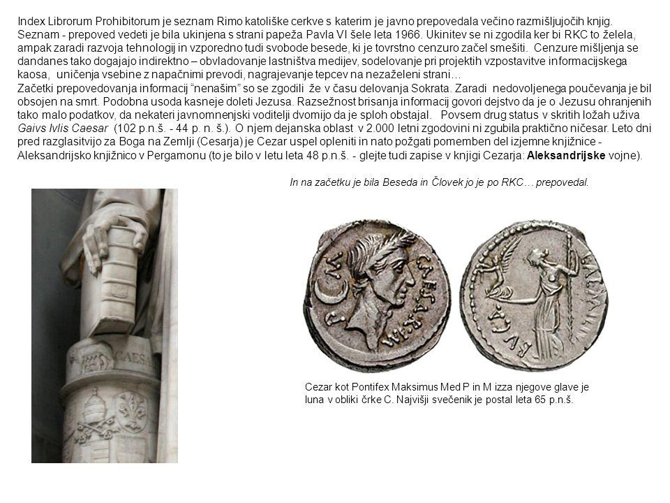 Index Librorum Prohibitorum je seznam Rimo katoliške cerkve s katerim je javno prepovedala večino razmišljujočih knjig. Seznam - prepoved vedeti je bila ukinjena s strani papeža Pavla VI šele leta 1966. Ukinitev se ni zgodila ker bi RKC to želela, ampak zaradi razvoja tehnologij in vzporedno tudi svobode besede, ki je tovrstno cenzuro začel smešiti. Cenzure mišljenja se dandanes tako dogajajo indirektno – obvladovanje lastništva medijev, sodelovanje pri projektih vzpostavitve informacijskega kaosa, uničenja vsebine z napačnimi prevodi, nagrajevanje tepcev na nezaželeni strani…