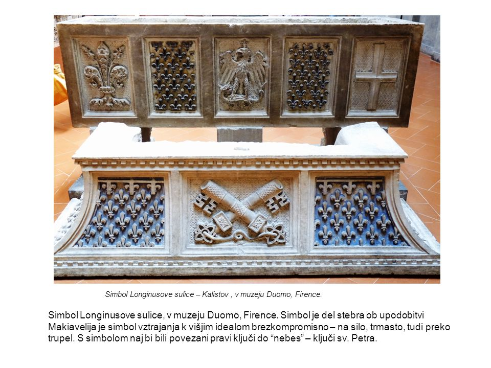 Simbol Longinusove sulice – Kalistov , v muzeju Duomo, Firence.