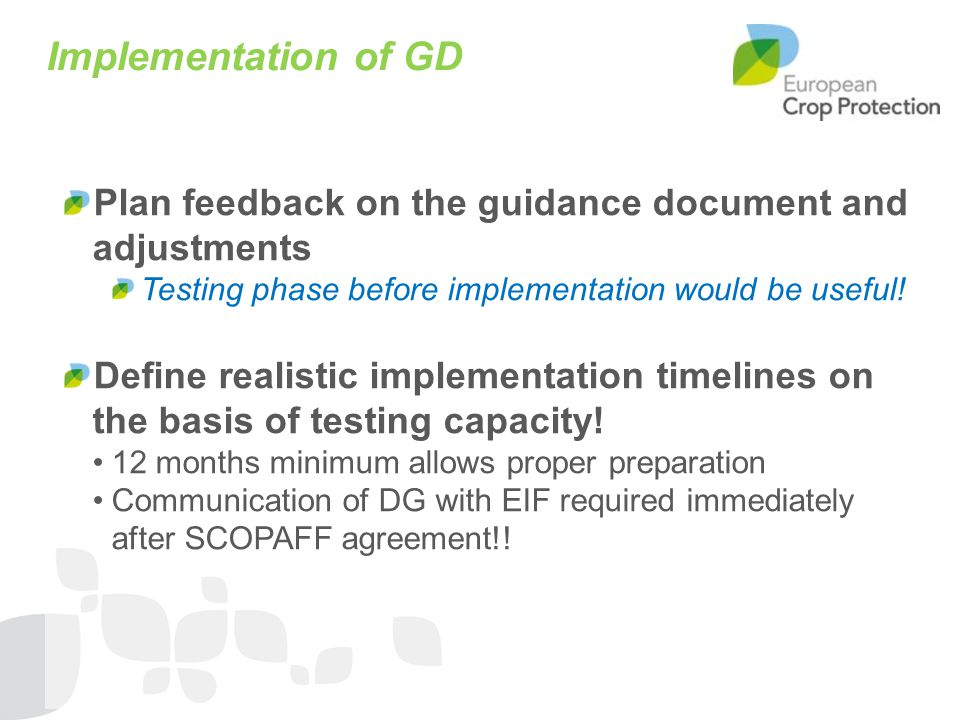 Implementation of GD Plan feedback on the guidance document and adjustments. Testing phase before implementation would be useful!