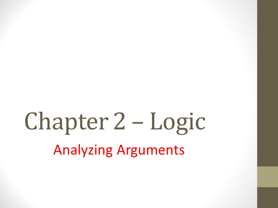 Chapter 2 – Logic Analyzing Arguments