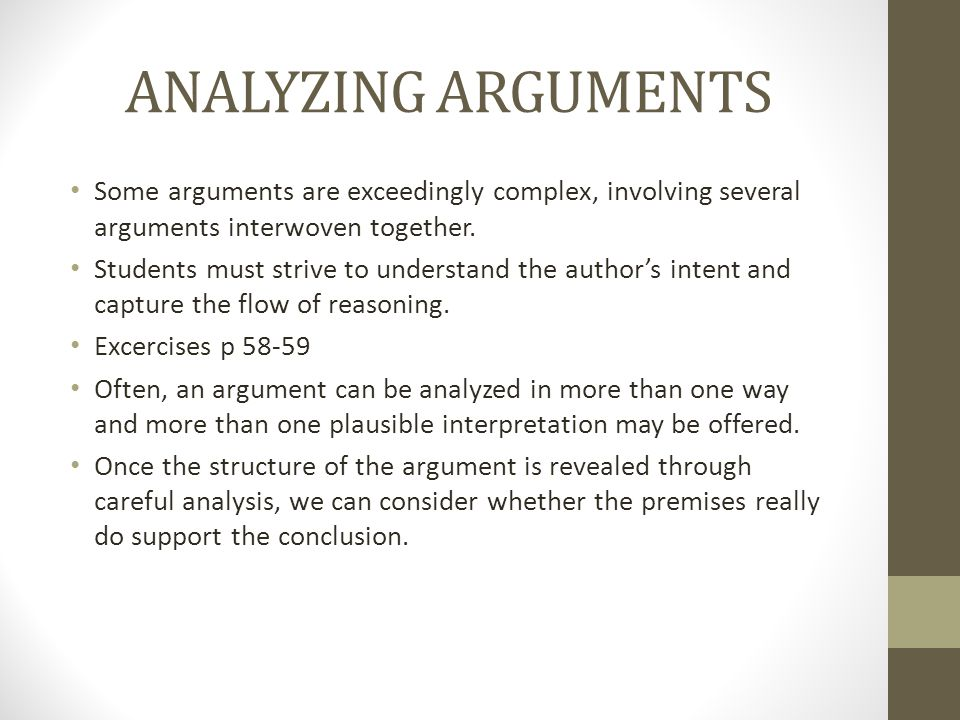ANALYZING ARGUMENTS Some arguments are exceedingly complex, involving several arguments interwoven together.