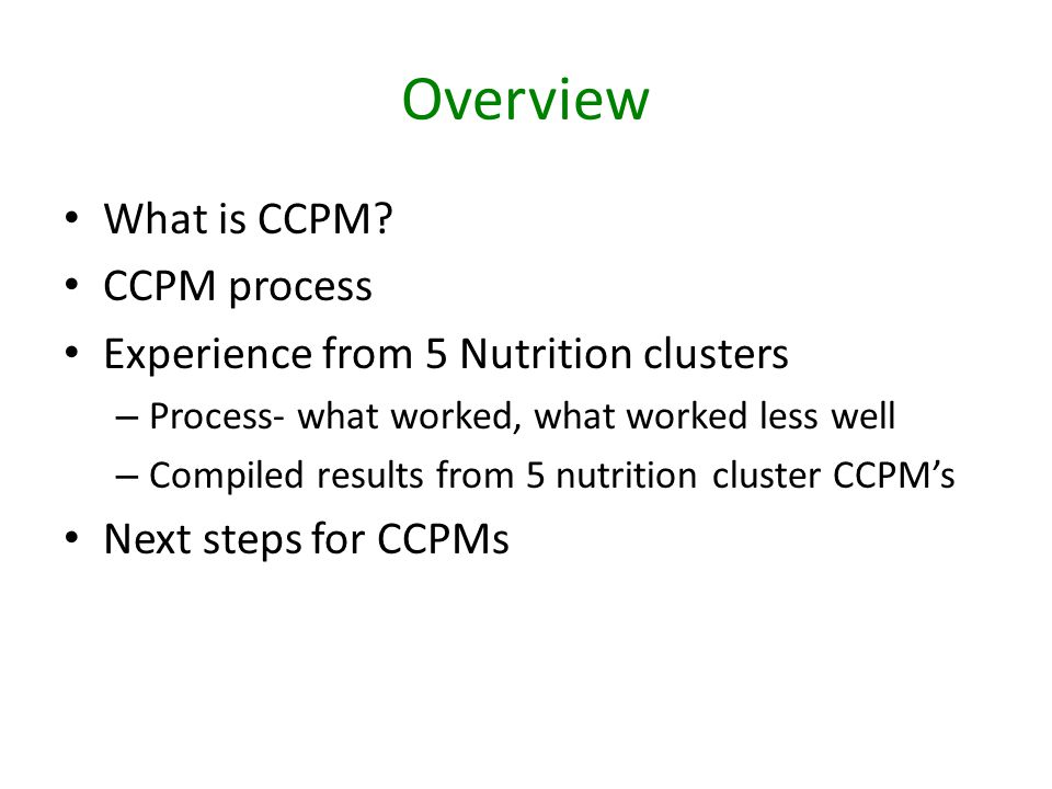 Overview What is CCPM CCPM process